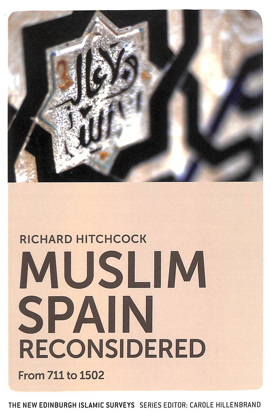 Image for Muslim Spain Reconsidered (The New Edinburgh Islamic Surveys): From 711 to 1502