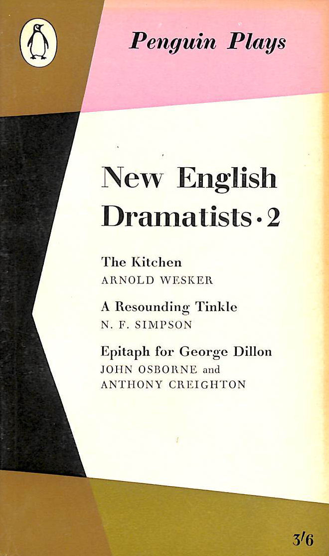 Image for New English dramatists 2: Three plays (Penguin Plays) The Kitchen (Wesker) A Resounding Tinkle (Simpson) Epitaph for George Dillon (Osborne)