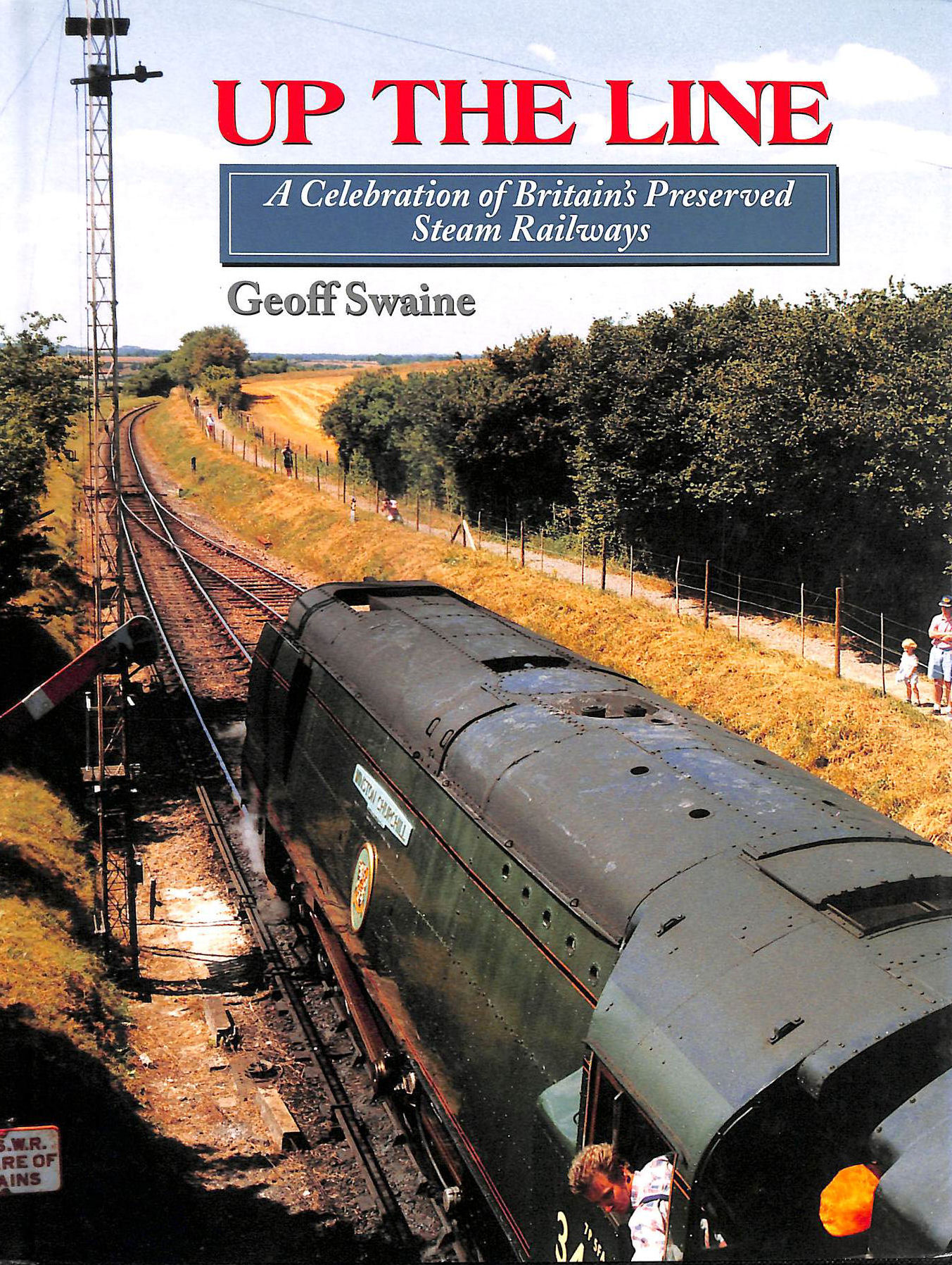 Image for Up the Line: A Celebration of Britain's Preserved Steam Railways