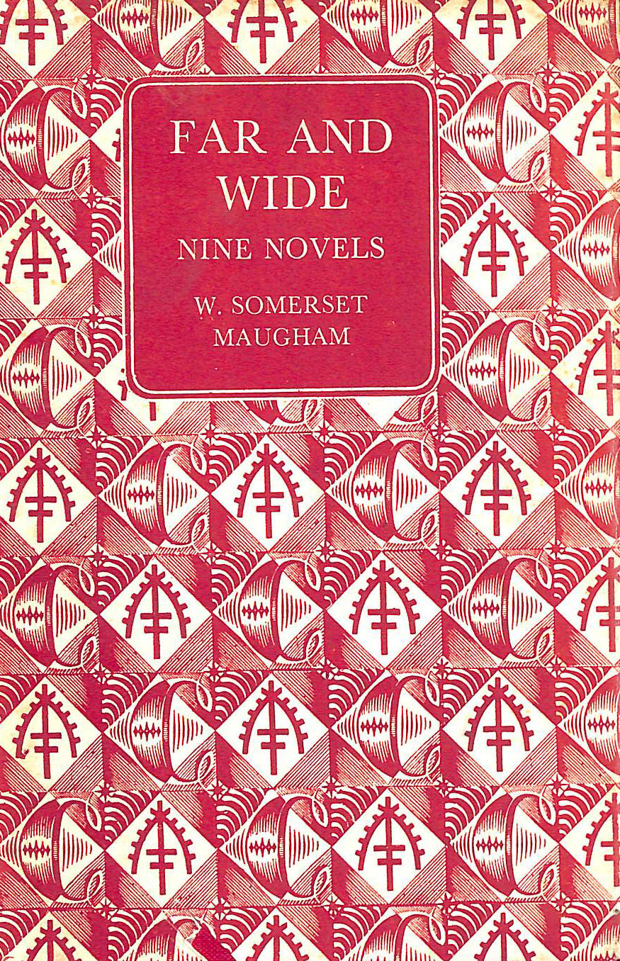 Image for Far and Wide: Nine Novels by W. Somerset Maugham. Selected by the Author. Volume One