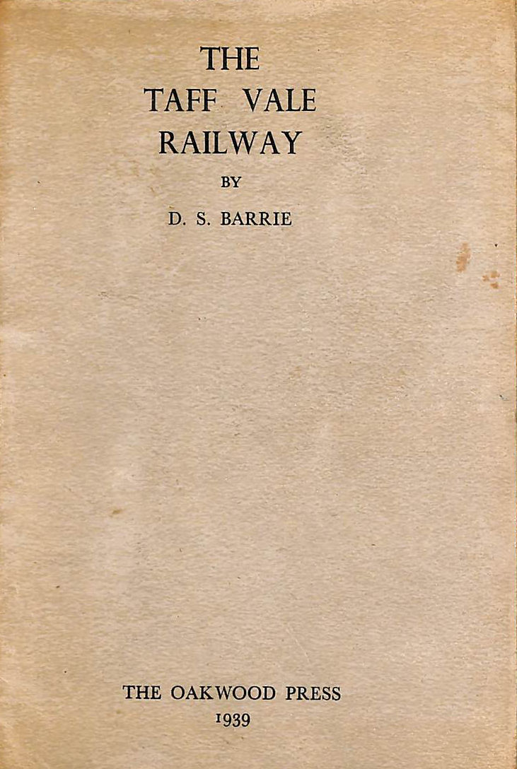 Image for The Taff Vale Railway. With plates (Oakwood Library of Railway History. no. 2.)
