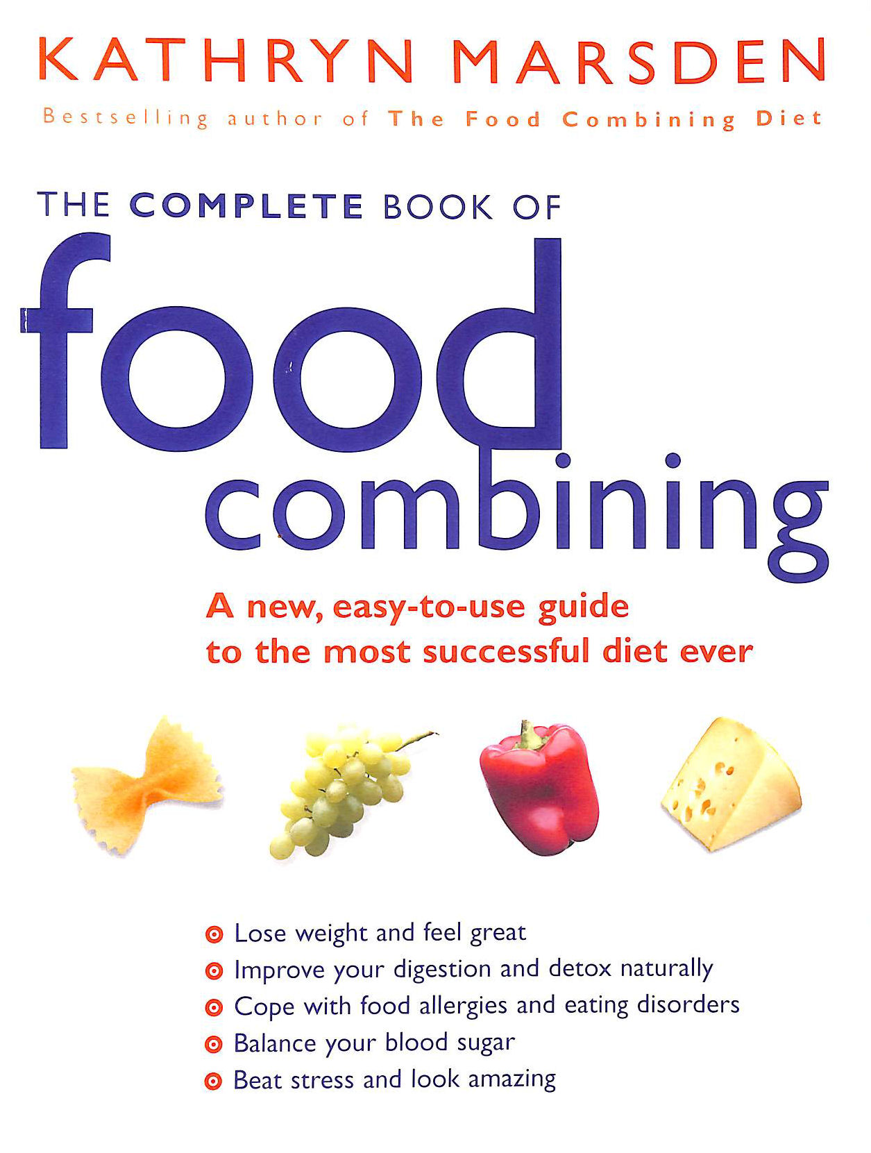 Image for The Complete Book of Food Combining: A New, Easy-to-use Guide to the Most Successful Diet Ever