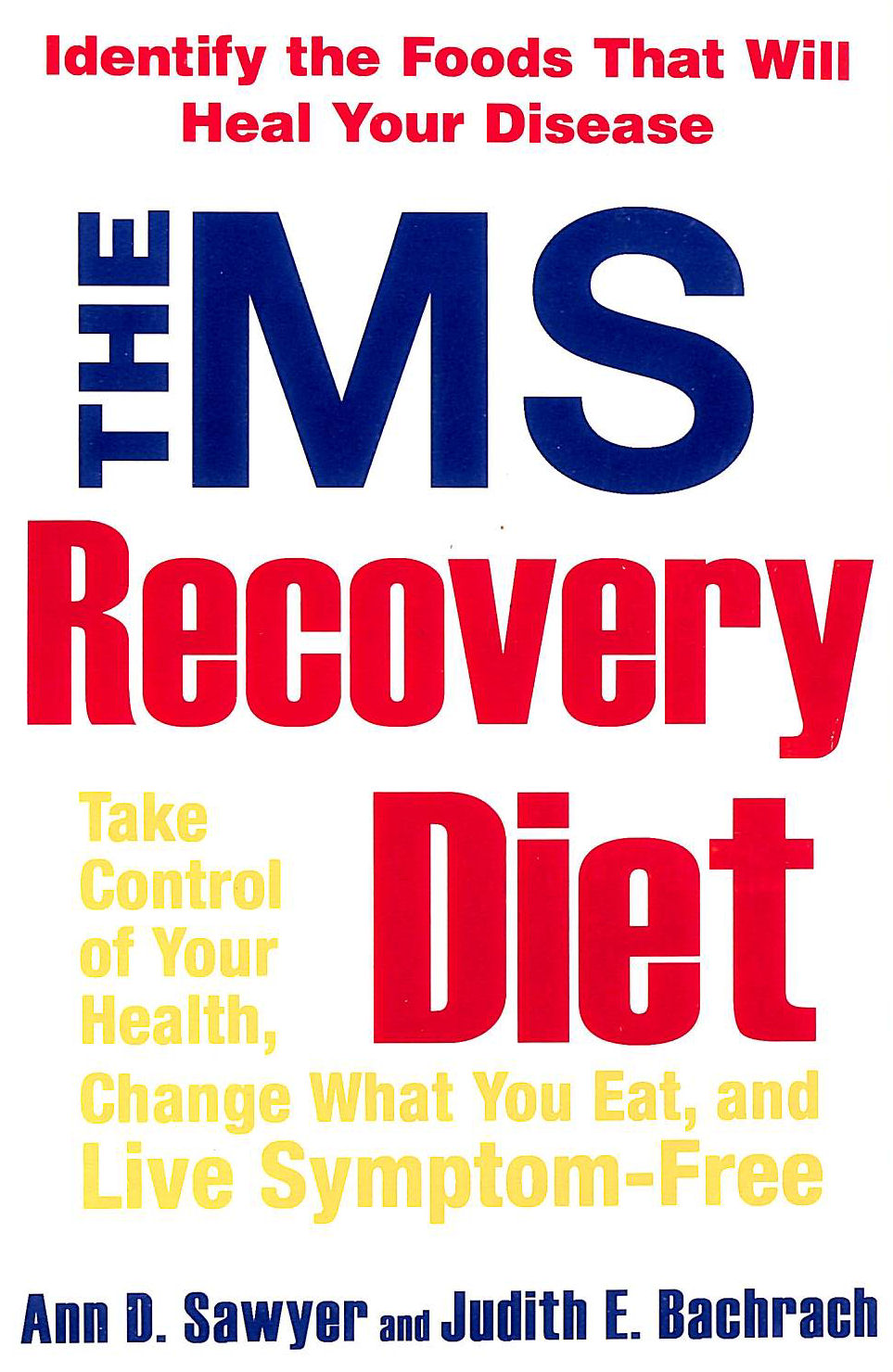 Image for MS Recovery Diet: Take Control, Change What You Eat and Live Symptom-free