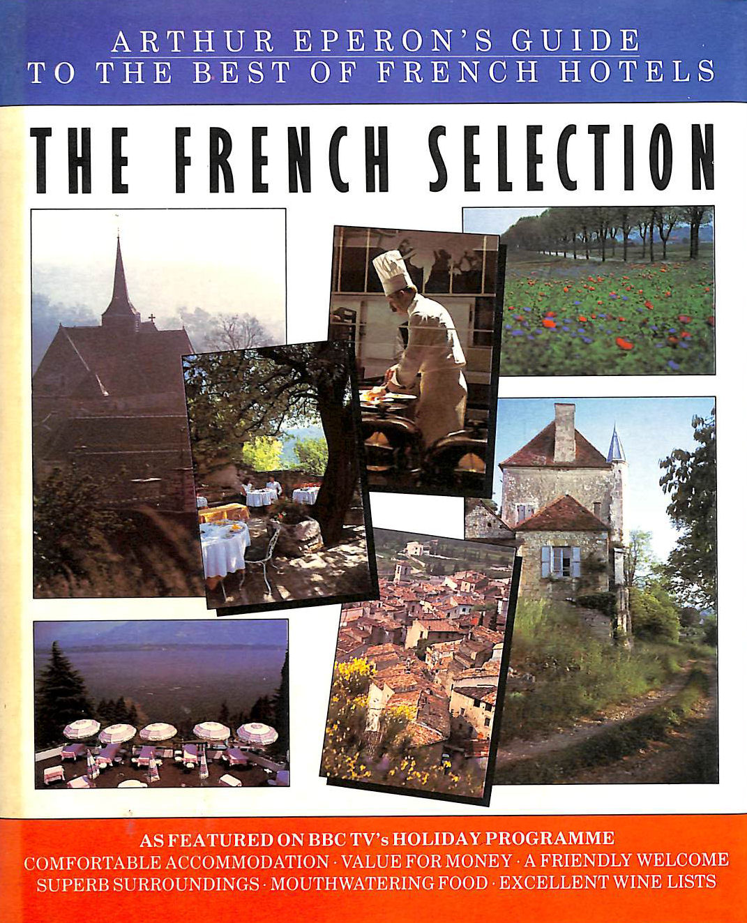 Image for The French Selection: Arthur Eperon'S Guide To The Best Of French Hotels
