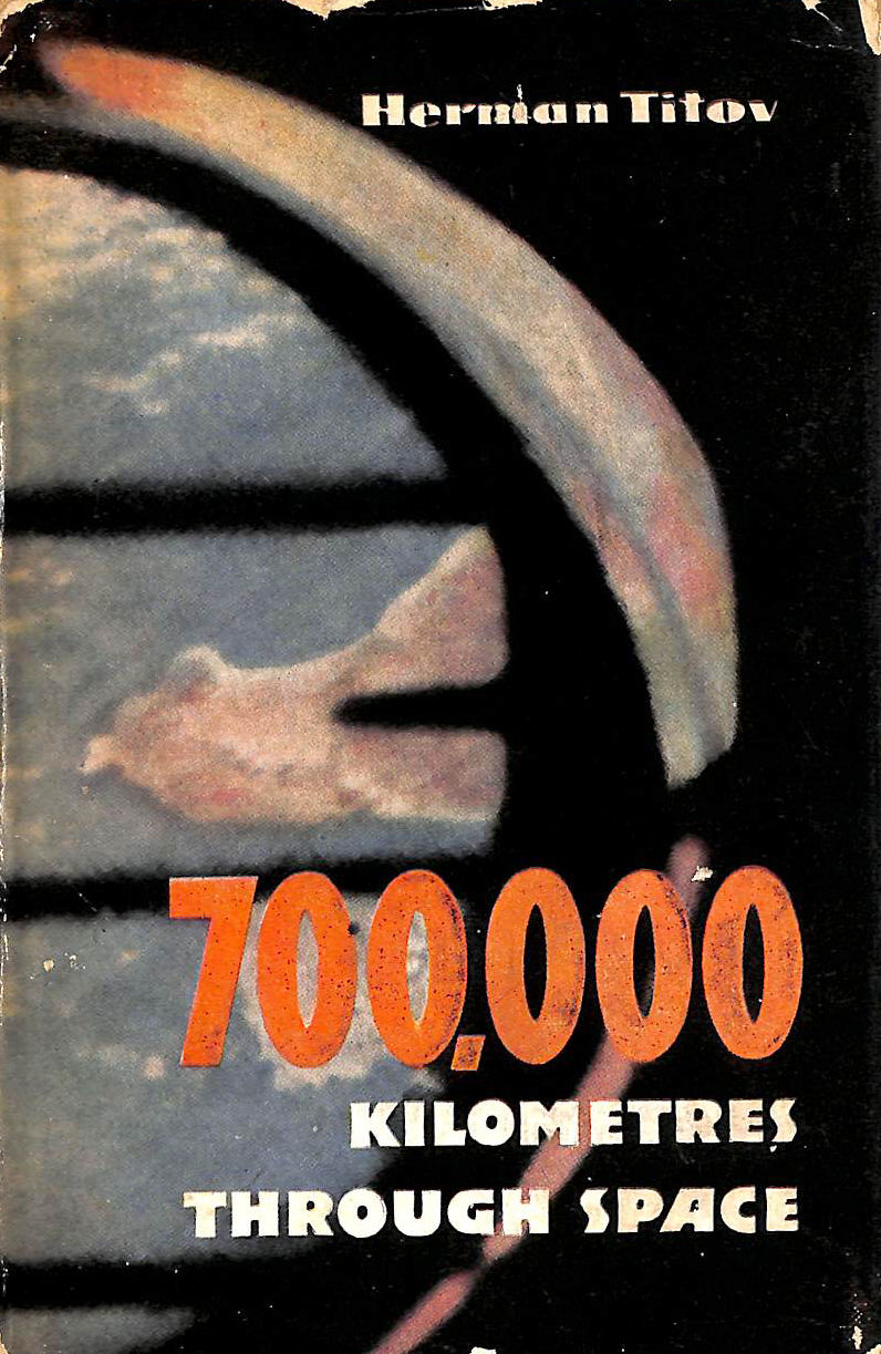 Image for 700,000 kilometres through space;: Notes by Soviet cosmonaut no. 2
