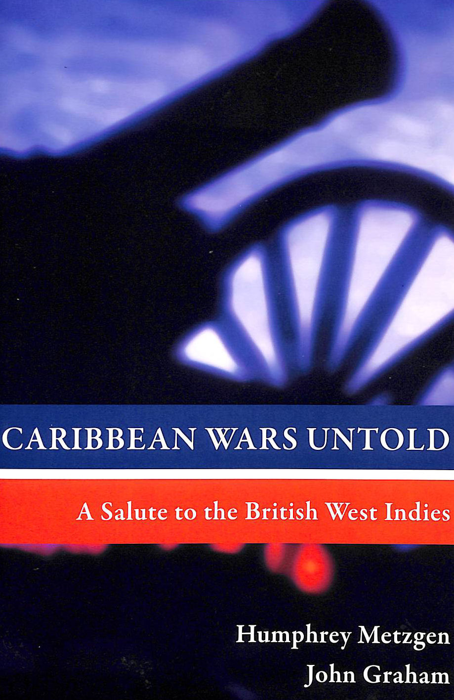 Image for Caribbean Wars Untold: A Salute to the British West Indies