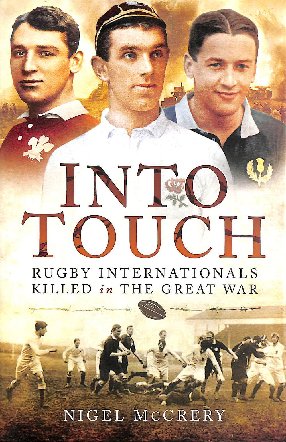 Image for Into Touch: Rugby Internationals Killed in the Great War: Rugby Internationals Killed During the First World War
