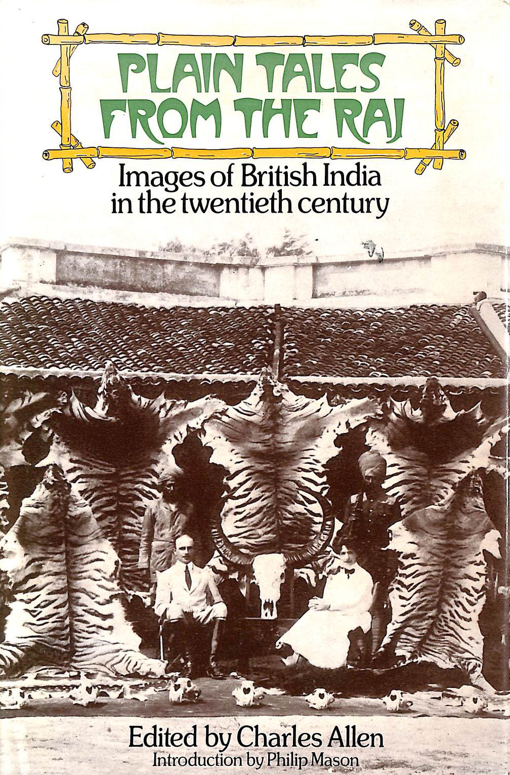 Image for Plain Tales from the Raj: Images of British India in the Twentieth Century