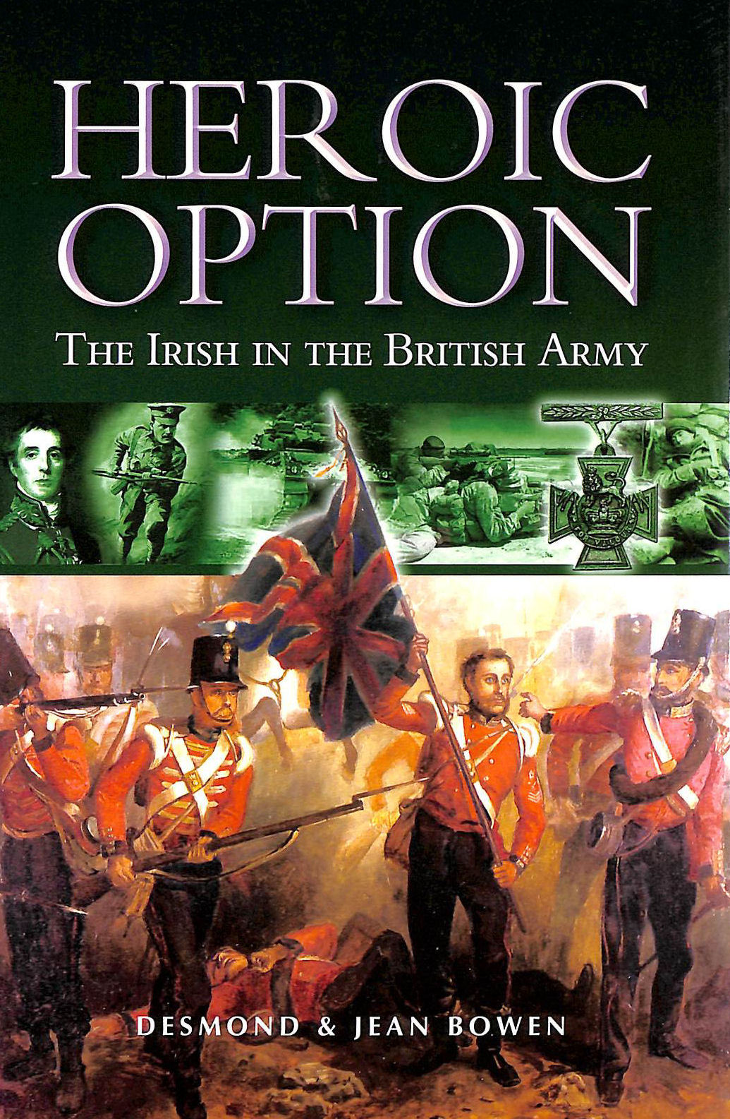 Image for Heroic Option: The Irish in the British Army