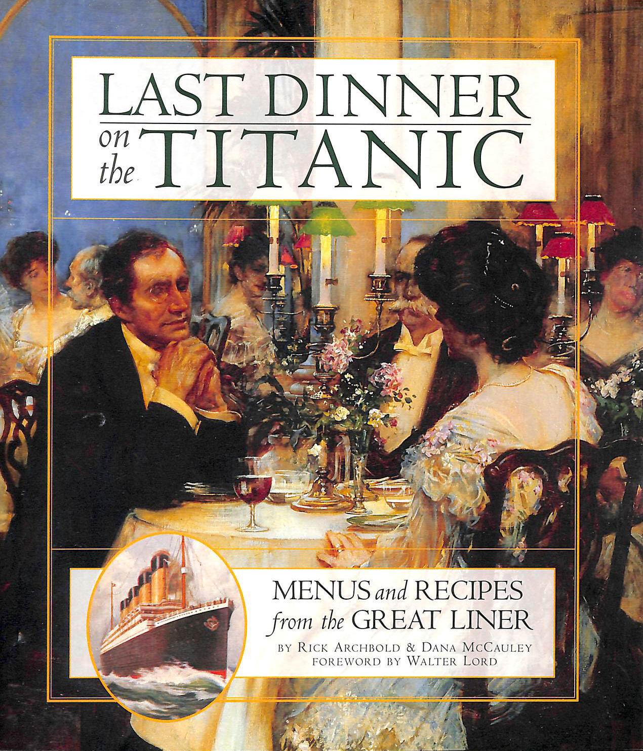 Image for Last Dinner On The Titanic: Music & Recipes From The Great Liner: Menus and Recipes from the Great Liner