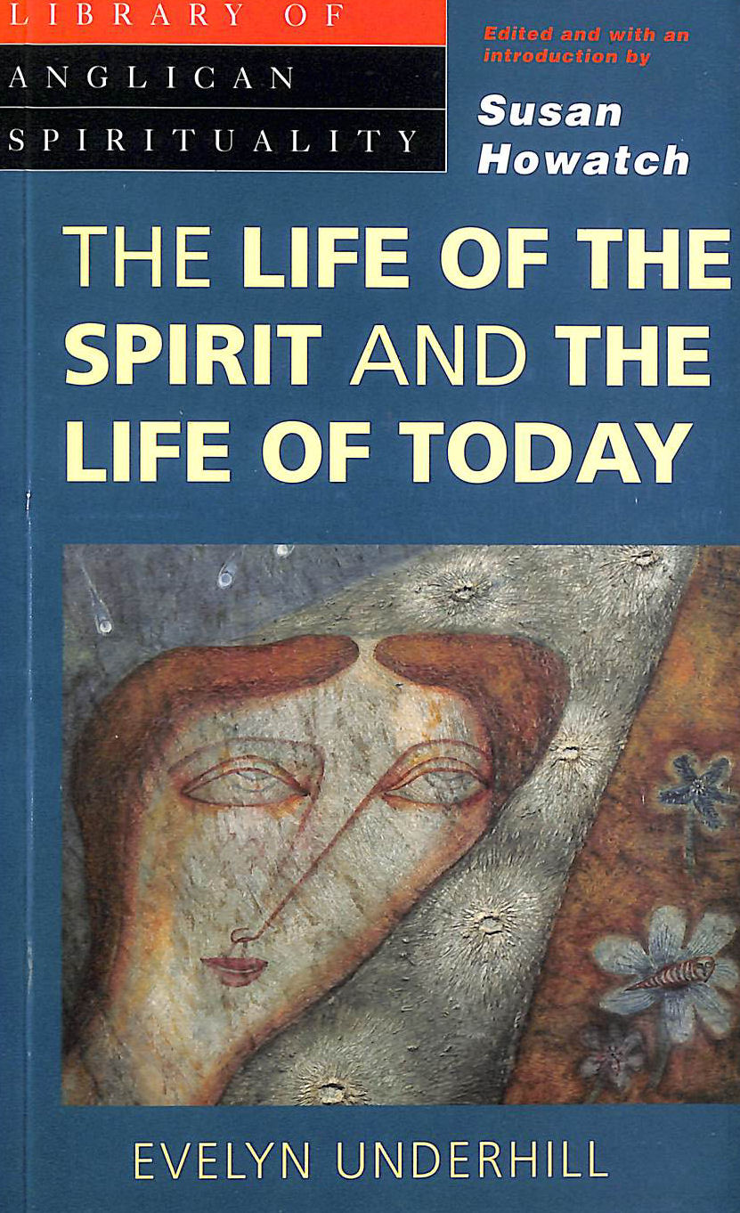 Image for The Life of the Spirit and the Life of Today (Library of Anglican Spirituality)