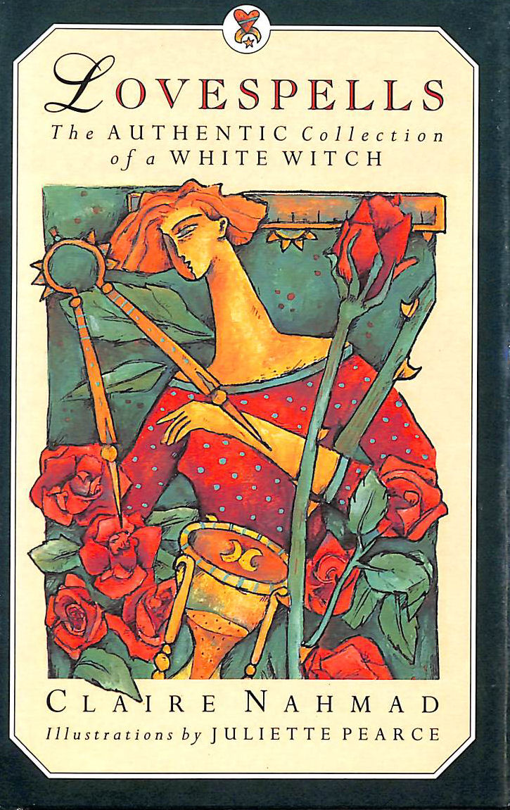 Image for LOVE SPELLS: The Authentic Collection of a White Witch