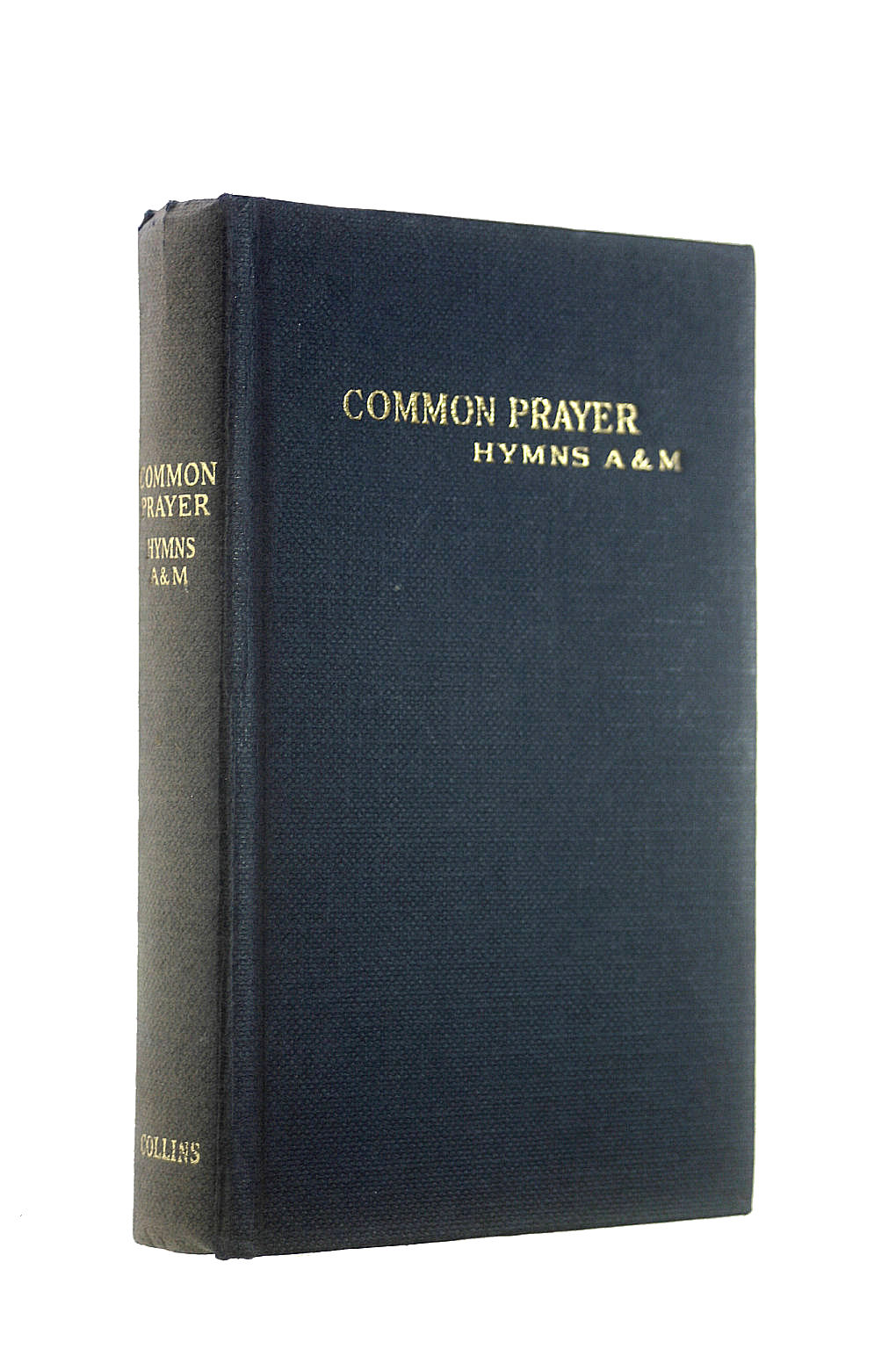 Image for The book of common prayer and administration of the sacraments and other rites and ceremonies of the church according to the use of the church of england together with psalter, psalms of David