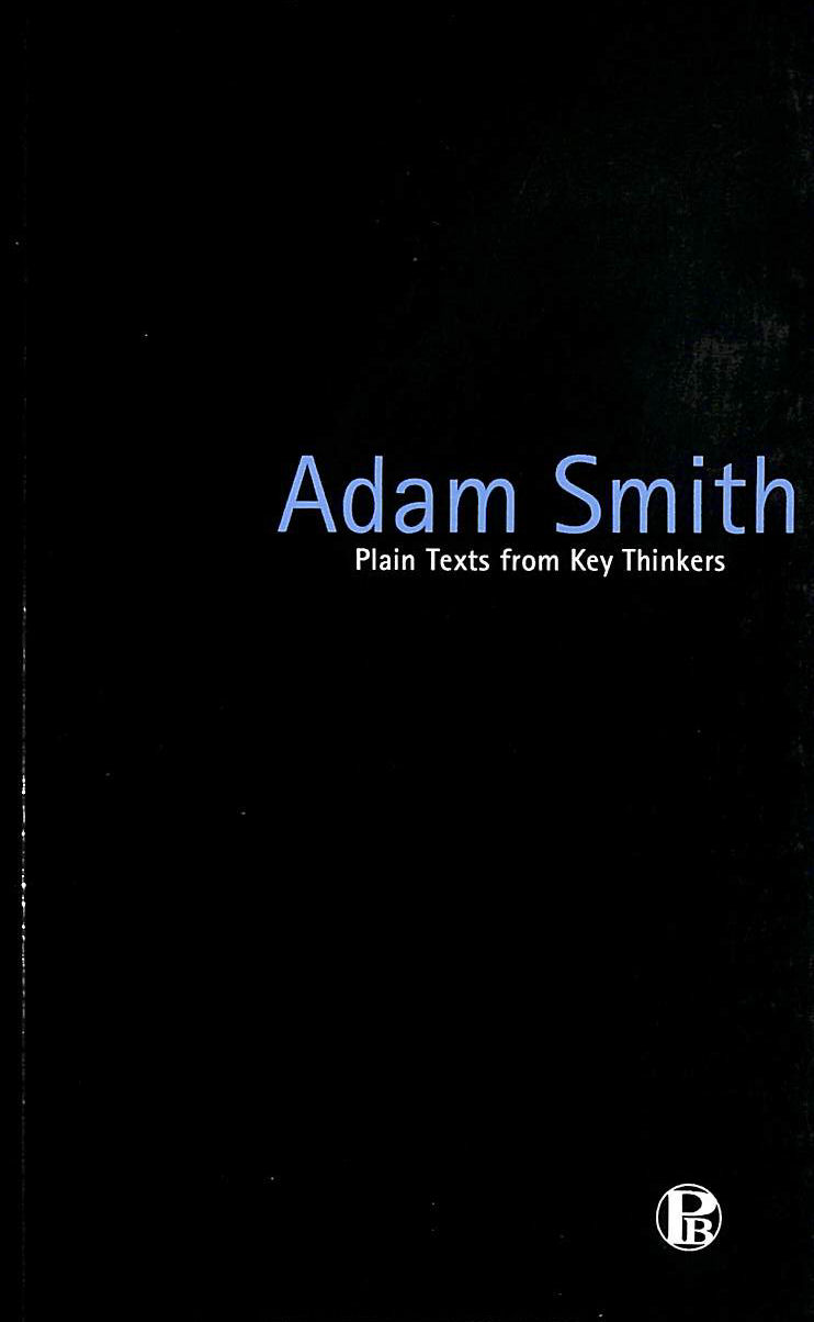 Image for Adam Smith (Plain Texts from Key Thinkers S.)