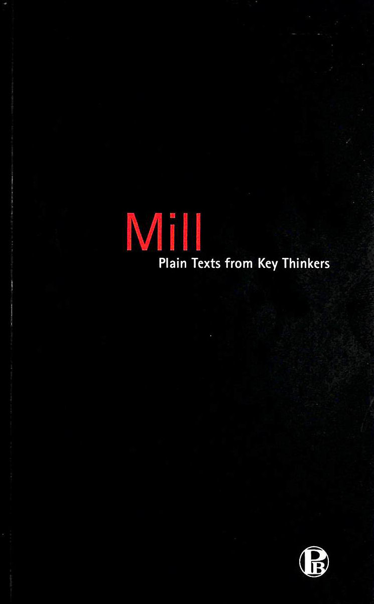 Image for Mill (Plain Texts from Key Thinkers S.)
