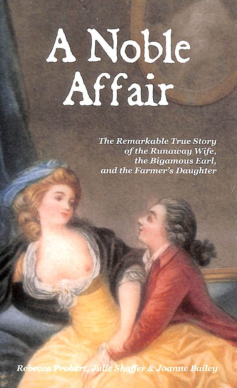 Image for A Noble Affair: The Remarkable True Story of the Runaway Wife, the Bigamous Earl, and the Farmer's Daughter