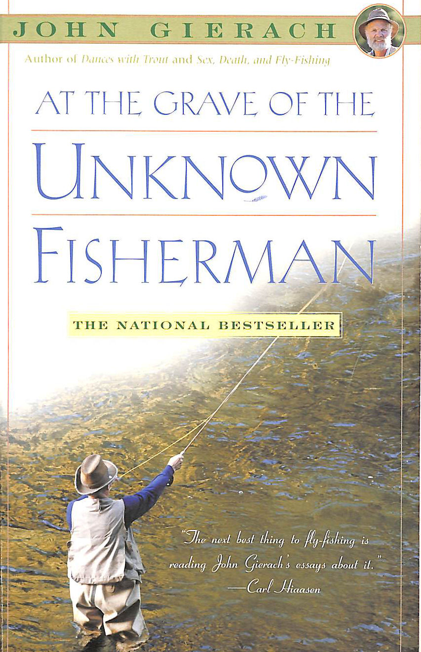 Image for At the Grave of the Unknown Fisherman (John Gierach's Fly-Fishing Library)