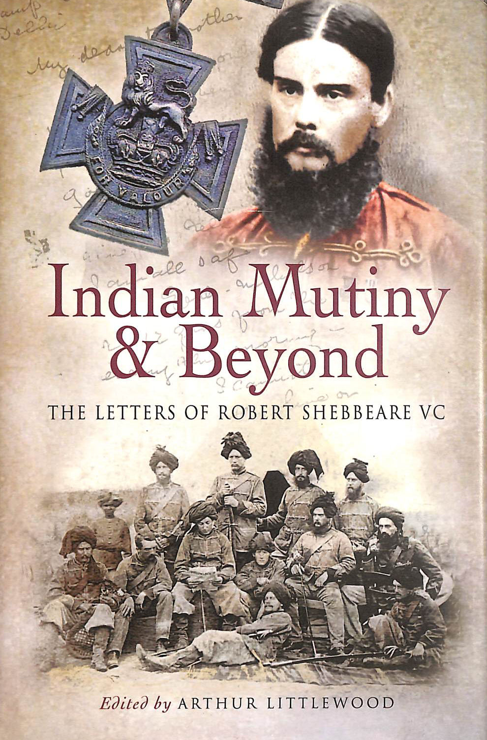 Image for Indian Mutiny & Beyond: The Letters of Robert Shebbeare VC
