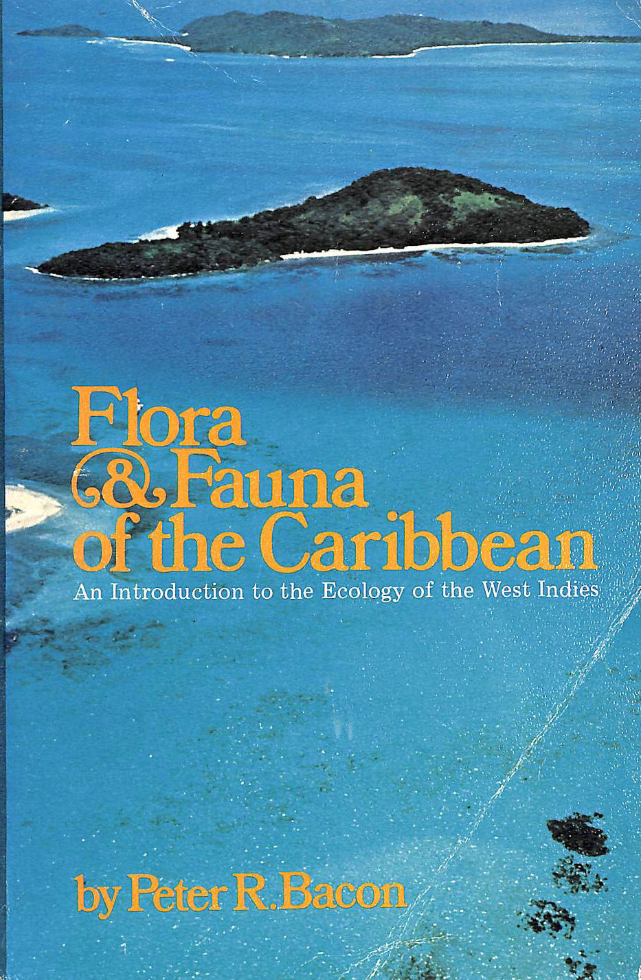 Image for Flora & fauna of the Caribbean: An introduction to the ecology of the West Indies