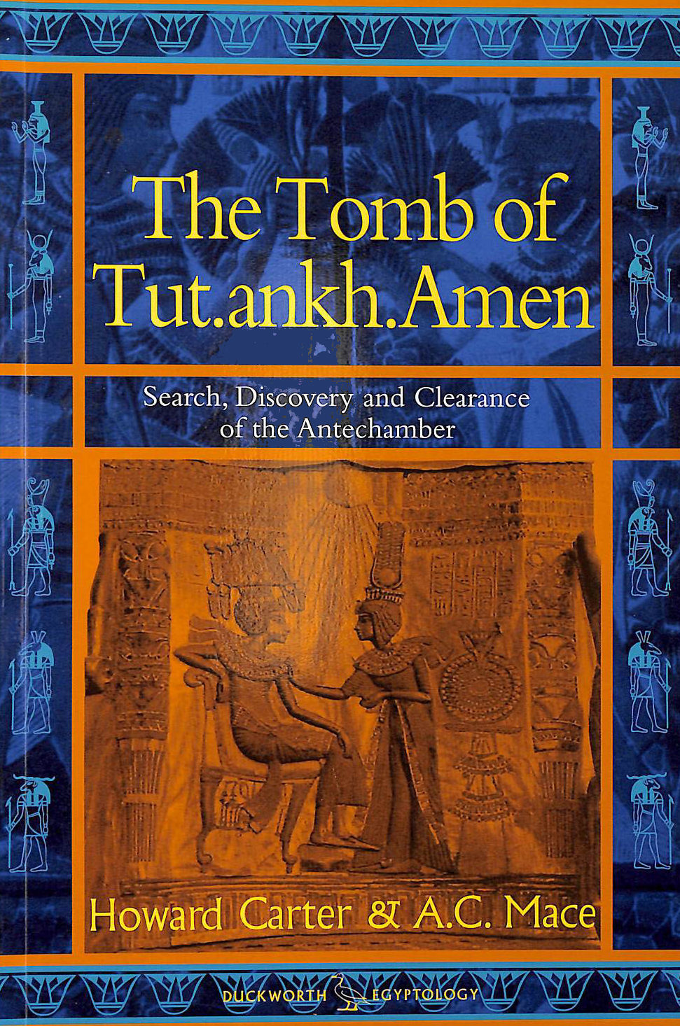 Image for The Tomb of Tut.ankh.Amen - Volume 1 Search, Discovery and the Clearance of the Antechamber
