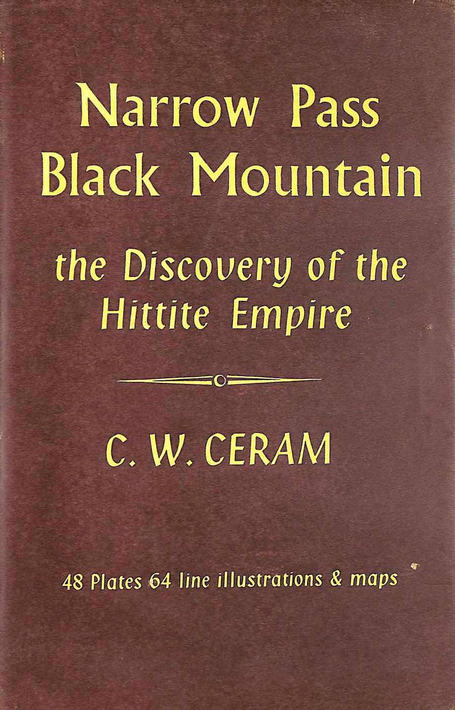 Image for Narrow Pass, Black Mountain: The Discovery Of The Hittite Empire