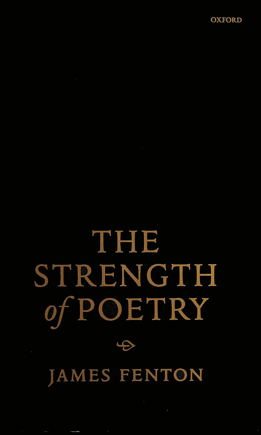 Image for The Strength of Poetry: The Oxford Lectures on Poetry, 1994-1999