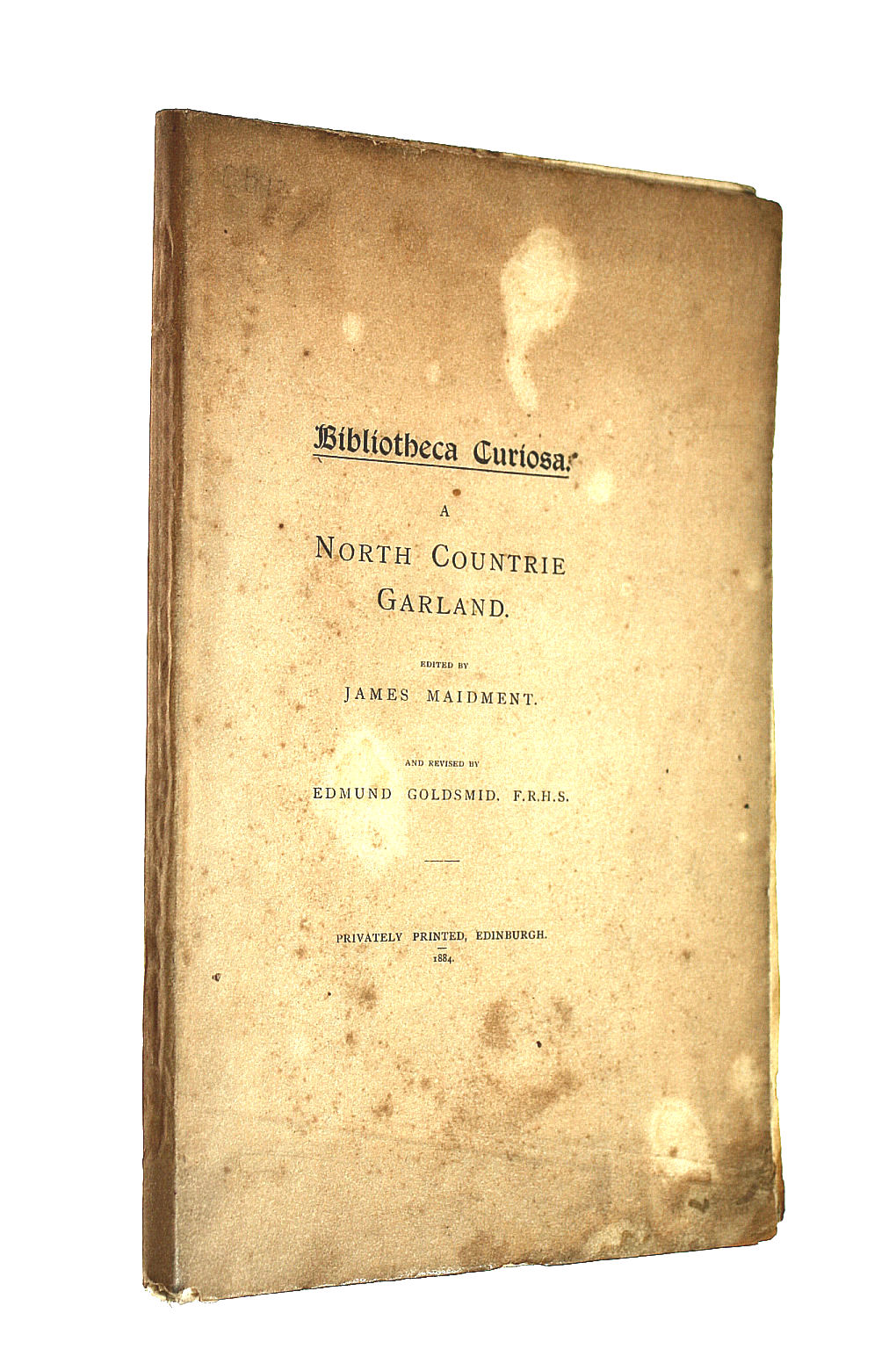 Image for Bibliotheca curiosa: A north countrie garland