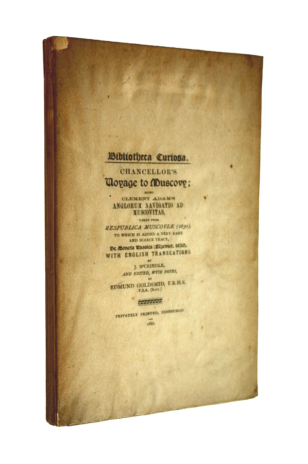 Image for Bibliotheca Curiousa. Chancellor's Voyage To Muscovy: Being Clement Adam's Anglorum Navigatio Ad Muscovitas, Taken From Respublica Muscoviae