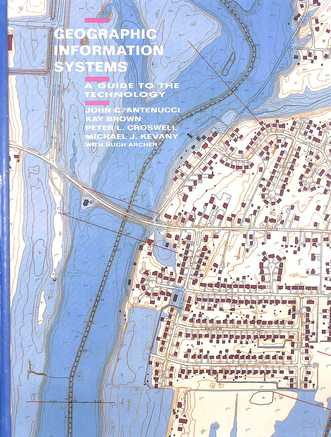 Image for Geographic Information Systems: A Guide to the Technology