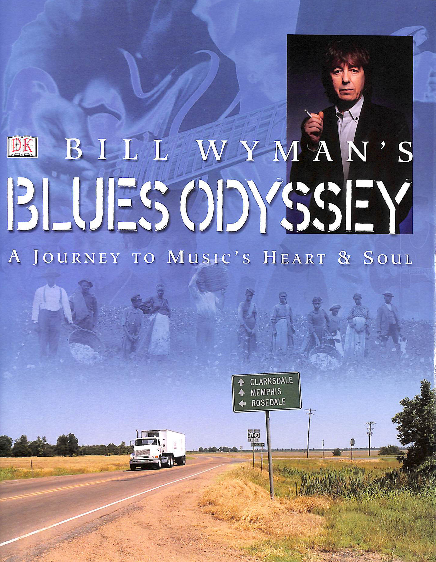 Image for Bill Wyman's Blues Odyssey: A Journey to Music's Heart and Soul