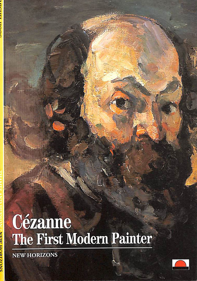 Image for Cezanne: The First Modern Painter (New Horizons)