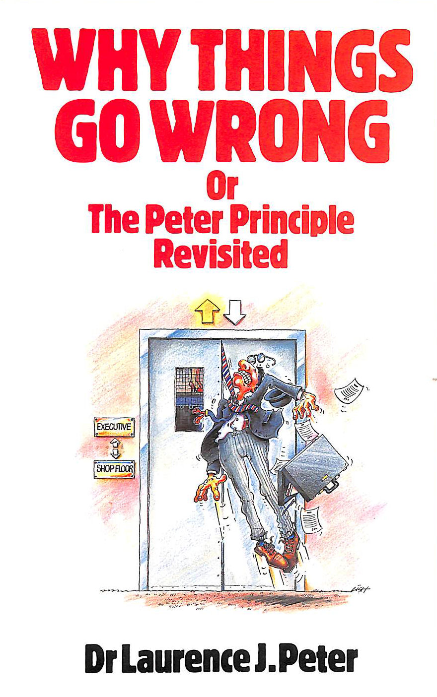 Image for Why Things Go Wrong: Or, the Peter Principle Revisited
