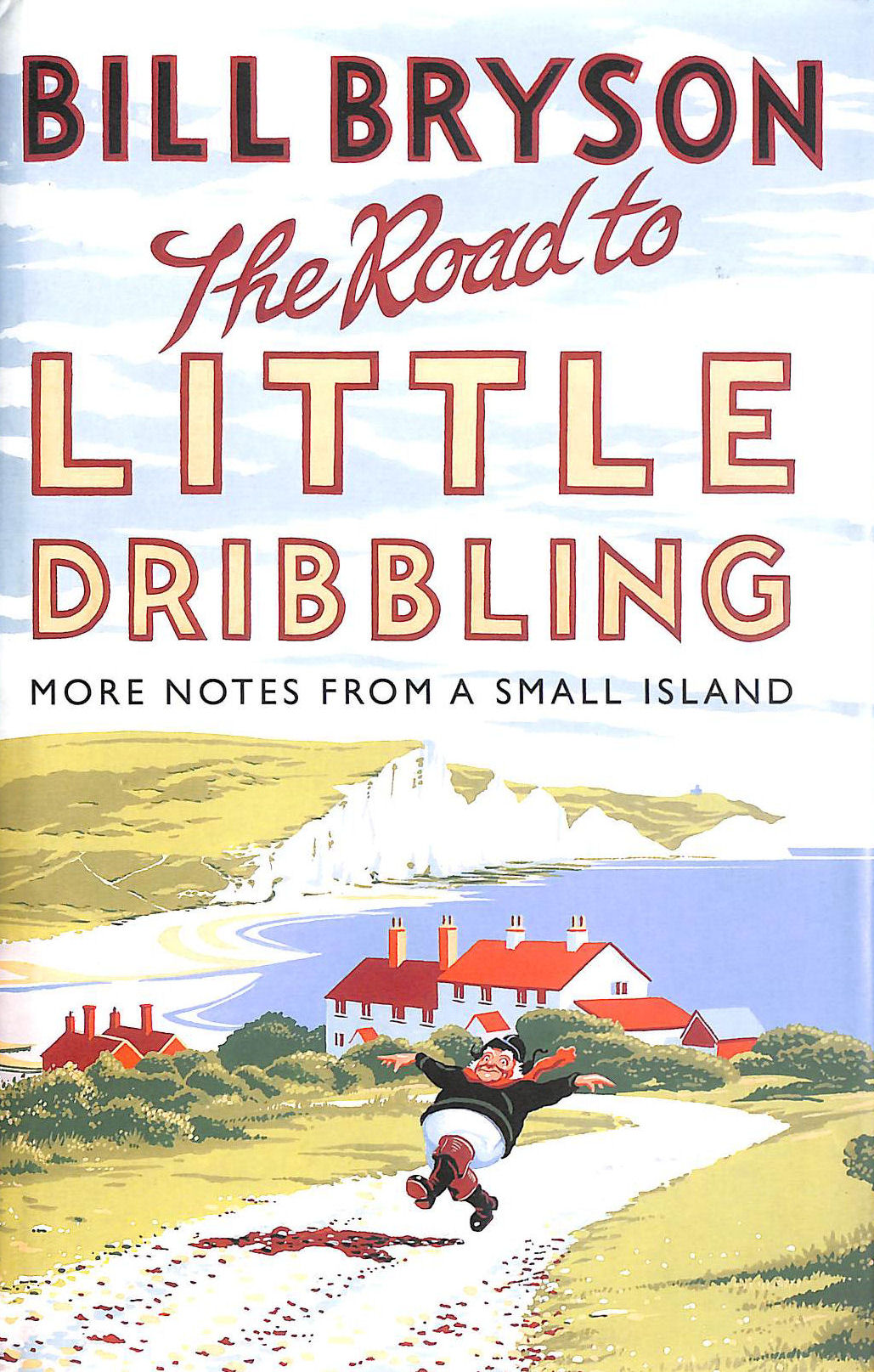 Image for The Road to Little Dribbling: More Notes from a Small Island: The More Notes from a Small Island (Bryson)