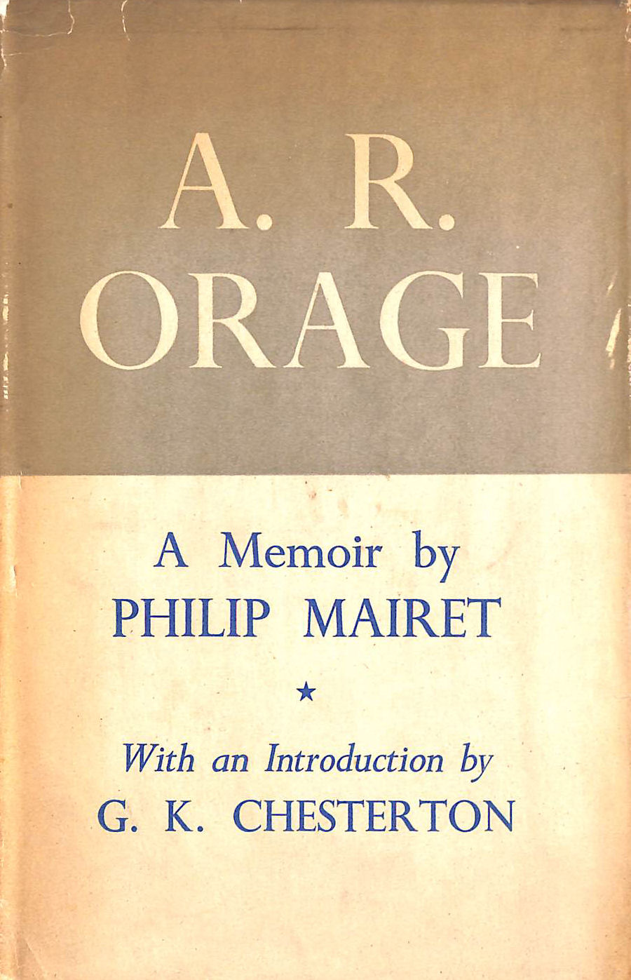 Image for A.R. Orage. A Memoir By Philip Mairet. With An Introduction By G.K. Chesterton.