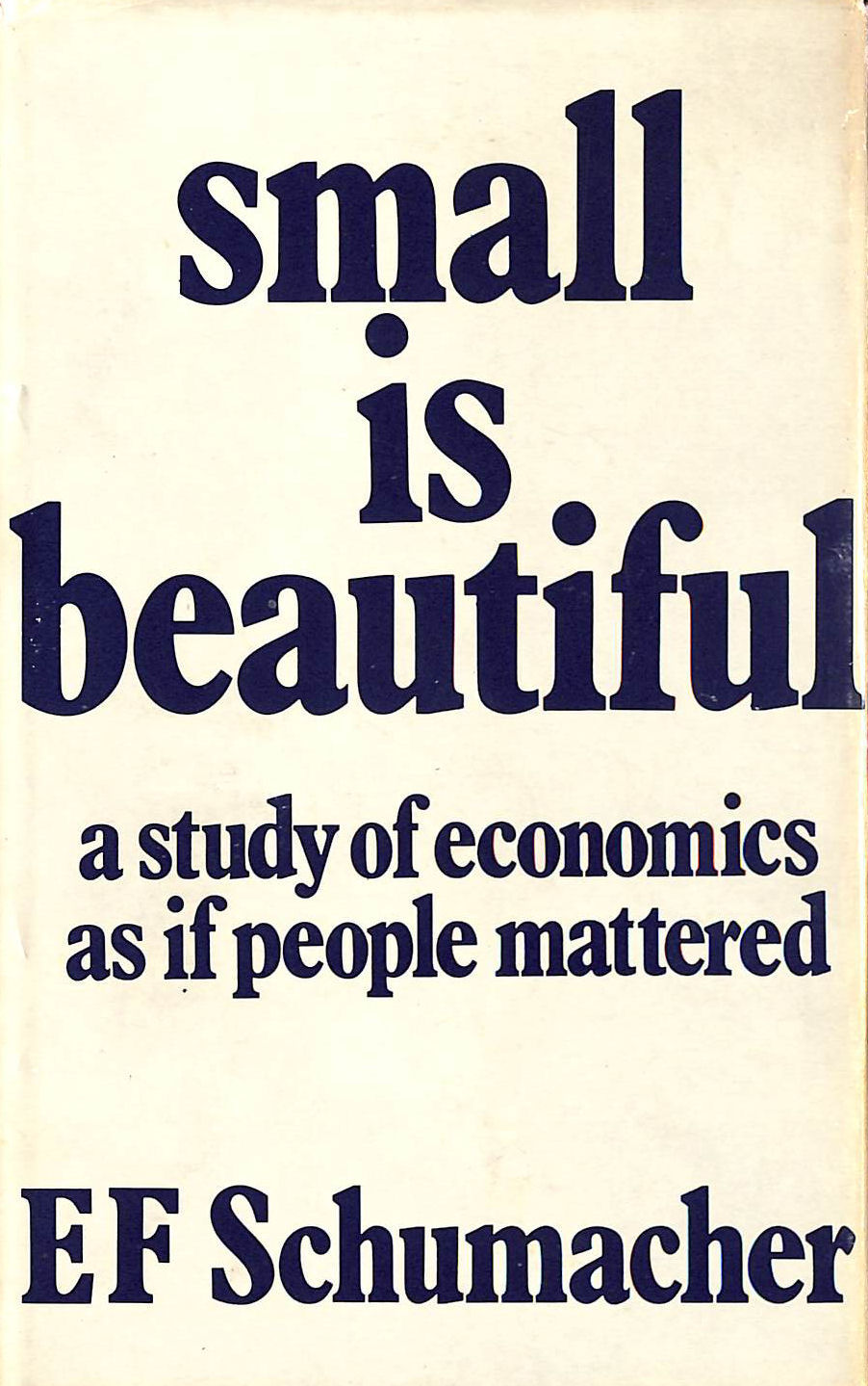 Image for Small is Beautiful: A Study of Economics as if People Mattered