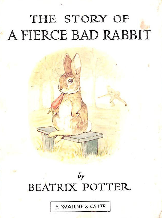 Image for The Story of a Fierce Bad Rabbit (The Original Peter Rabbit books / by Beatrix Potter)