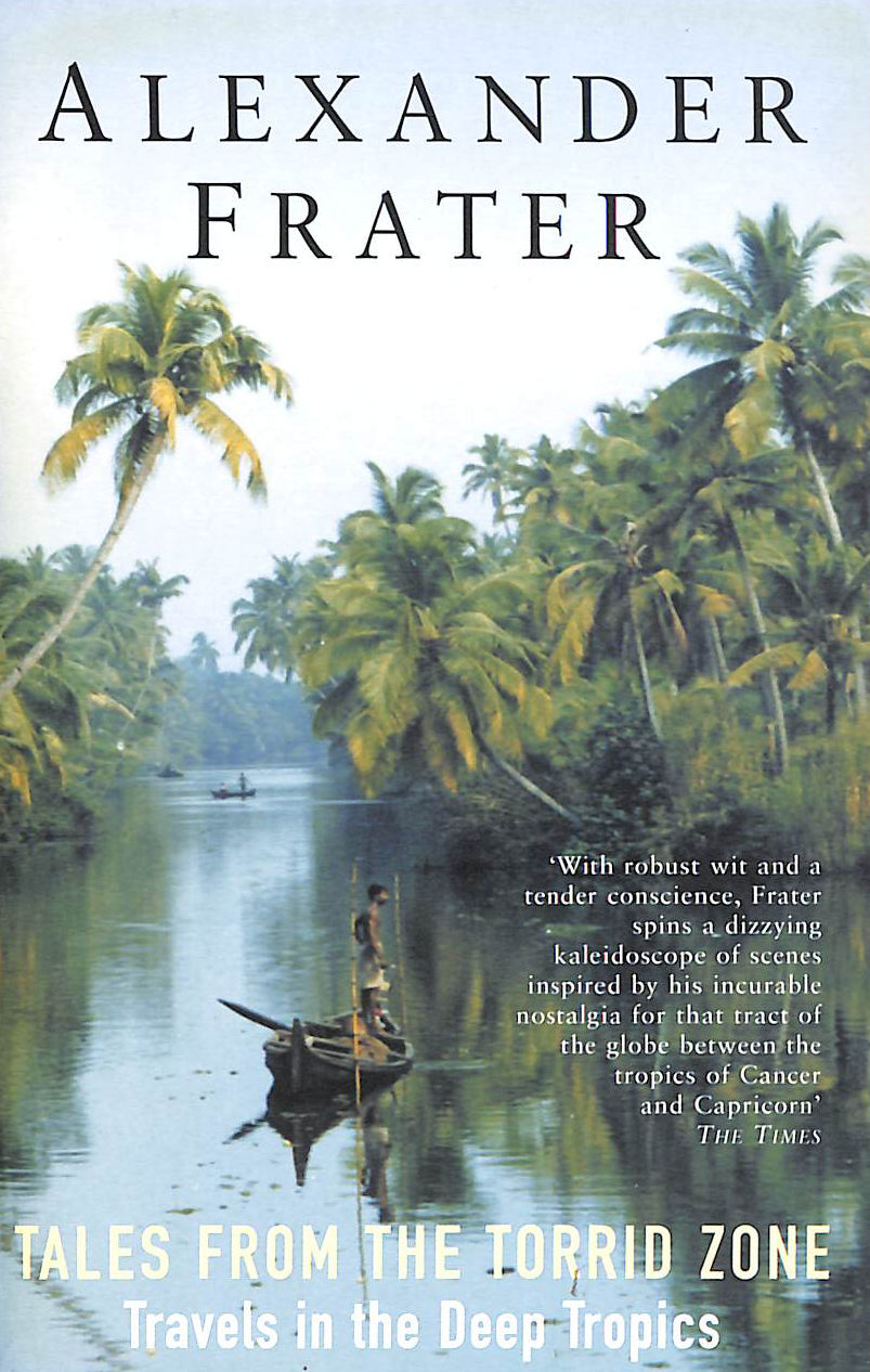 Image for Tales from the Torrid Zone: Travels in the Deep Tropics