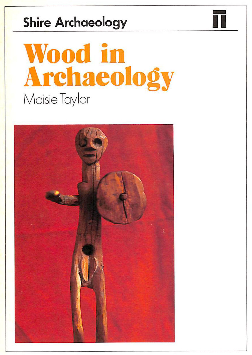 Image for Wood in Archaeology (Shire archaeology series)
