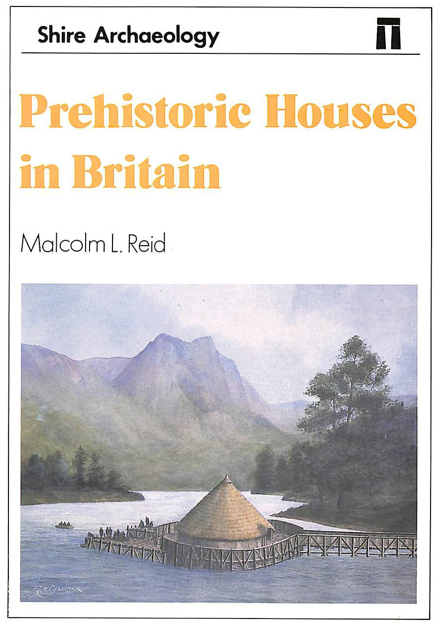 Image for Prehistoric Houses in Britain: 70 (Shire Archaeology)