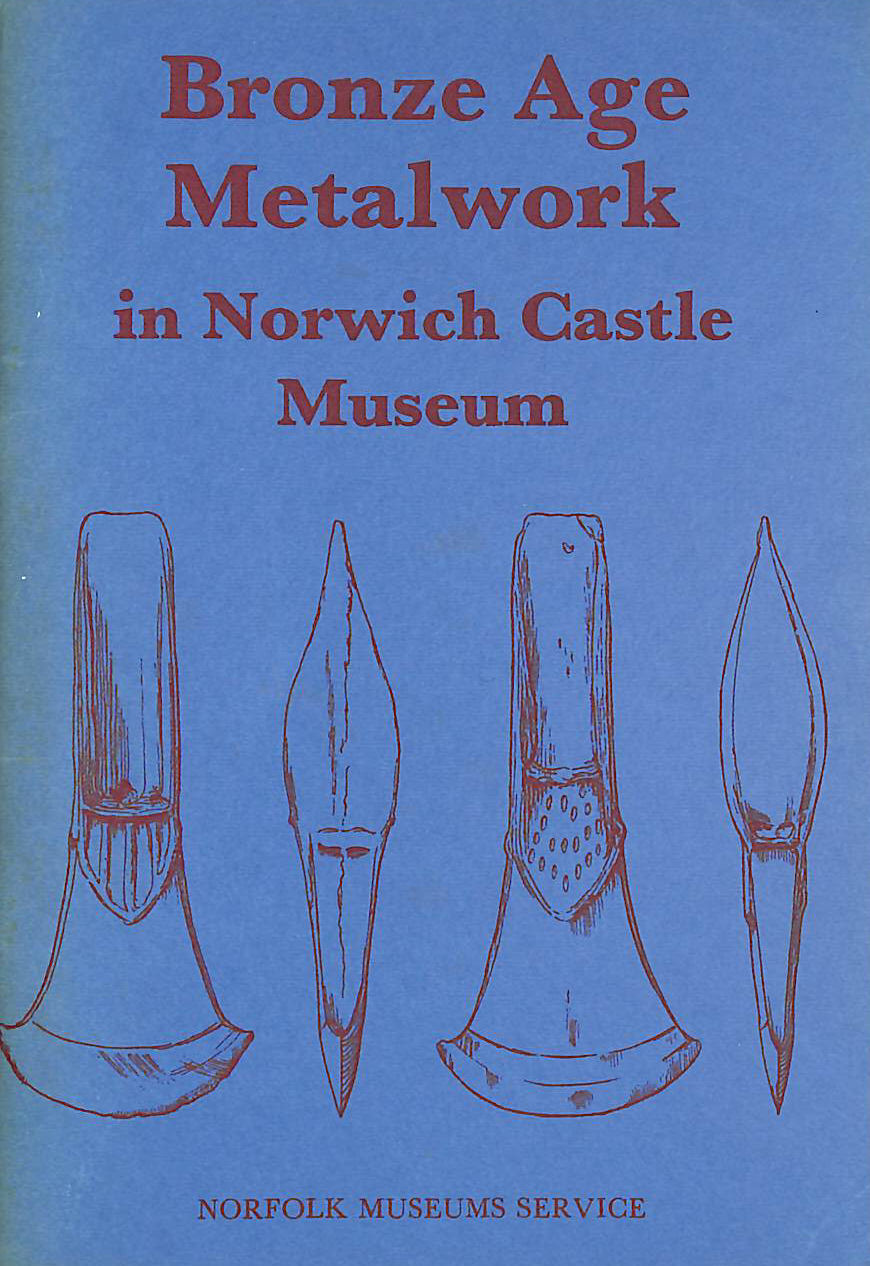 Image for Bronze Age Metalwork in Norwich Castle Museum