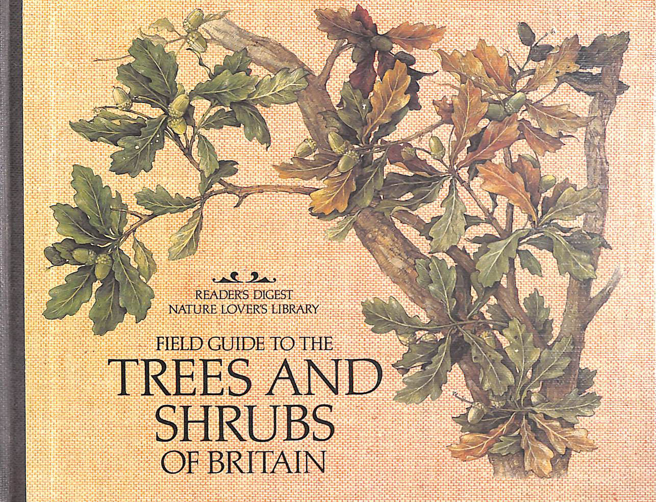 Image for Field Guide To The Trees And Shrubs Of Britain (Reader'S Digest Nature Lover's Library)to the trees and shrubs of Britain (Reader's Digest nature lover's library)