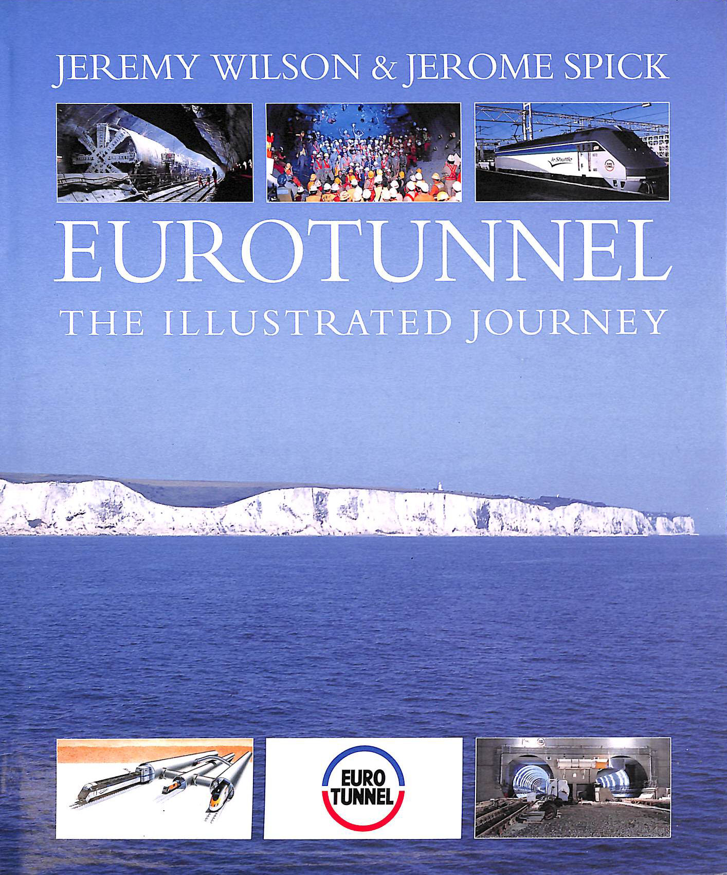 Image for Eurotunnel: The Illustrated Journey