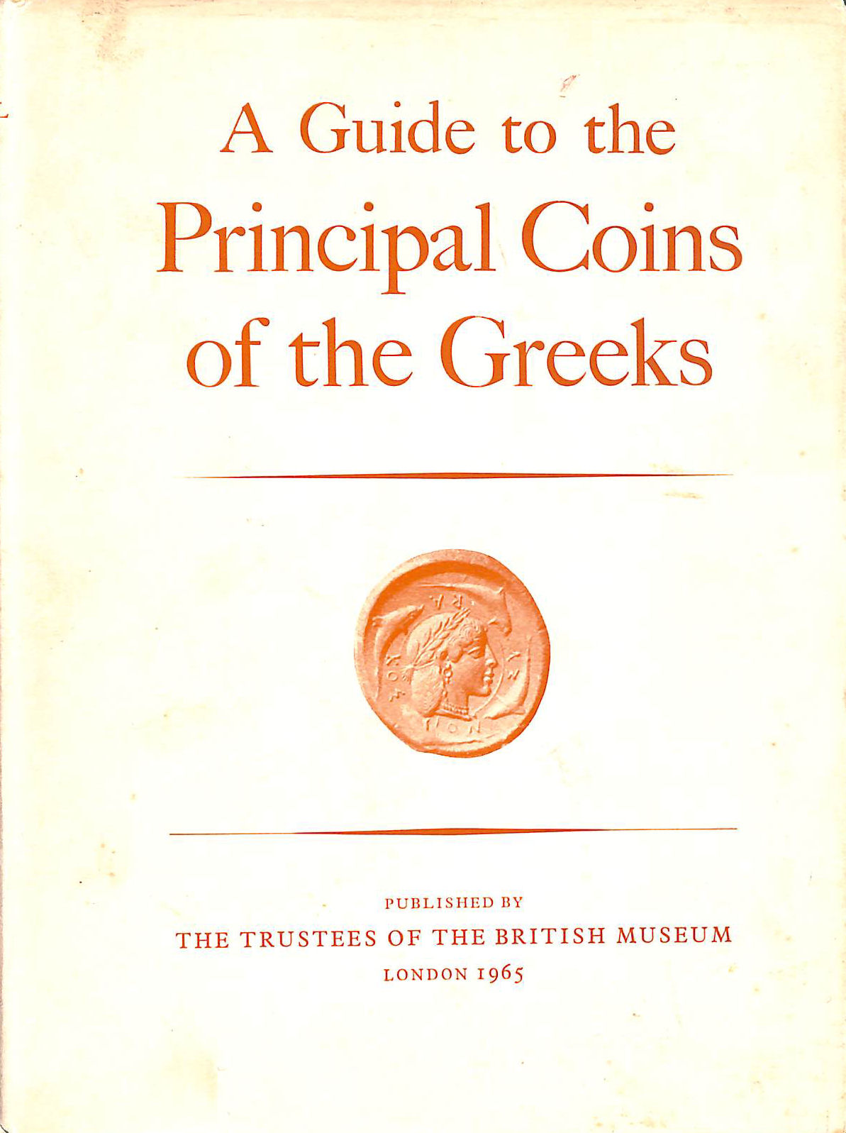 Image for A Guide To The Principal Coins Of The Greeks From Circ 700 BC To AD 270 Based On The Work Of Barclay V Head