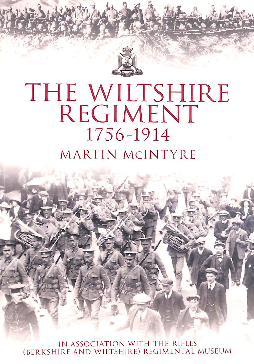 Image for The Wiltshire Regiment 1756-1914