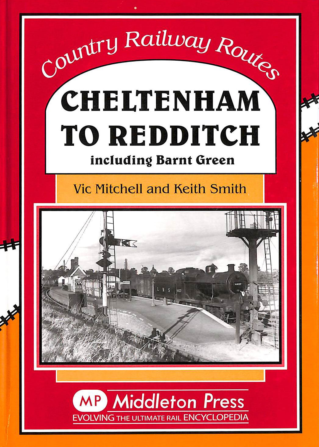 Image for Cheltenham to Redditch: Including Barnt Green (Country Railway Routes)