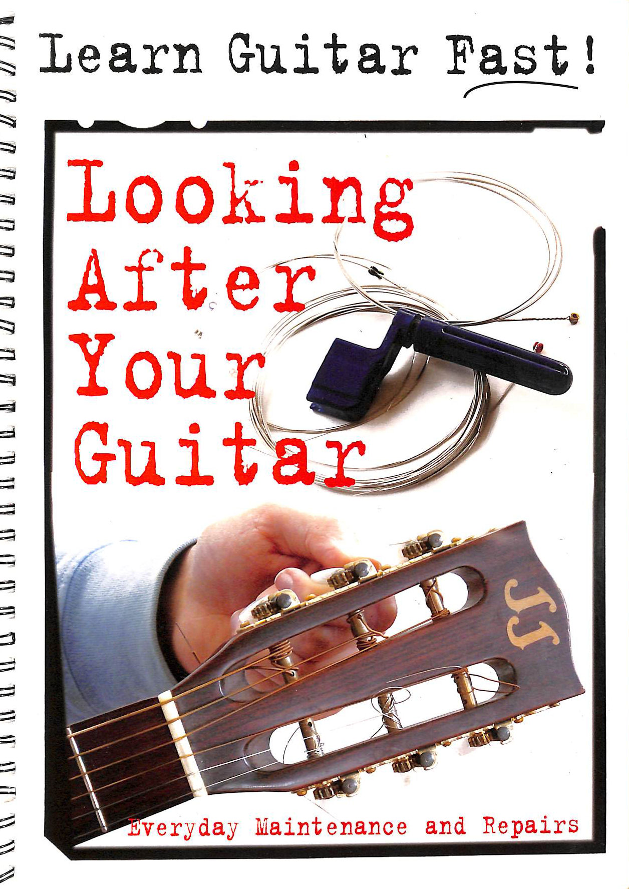 Image for Looking After Your Guitar: Everyday Maintenance and Repairs (Learn Guitar Fast)