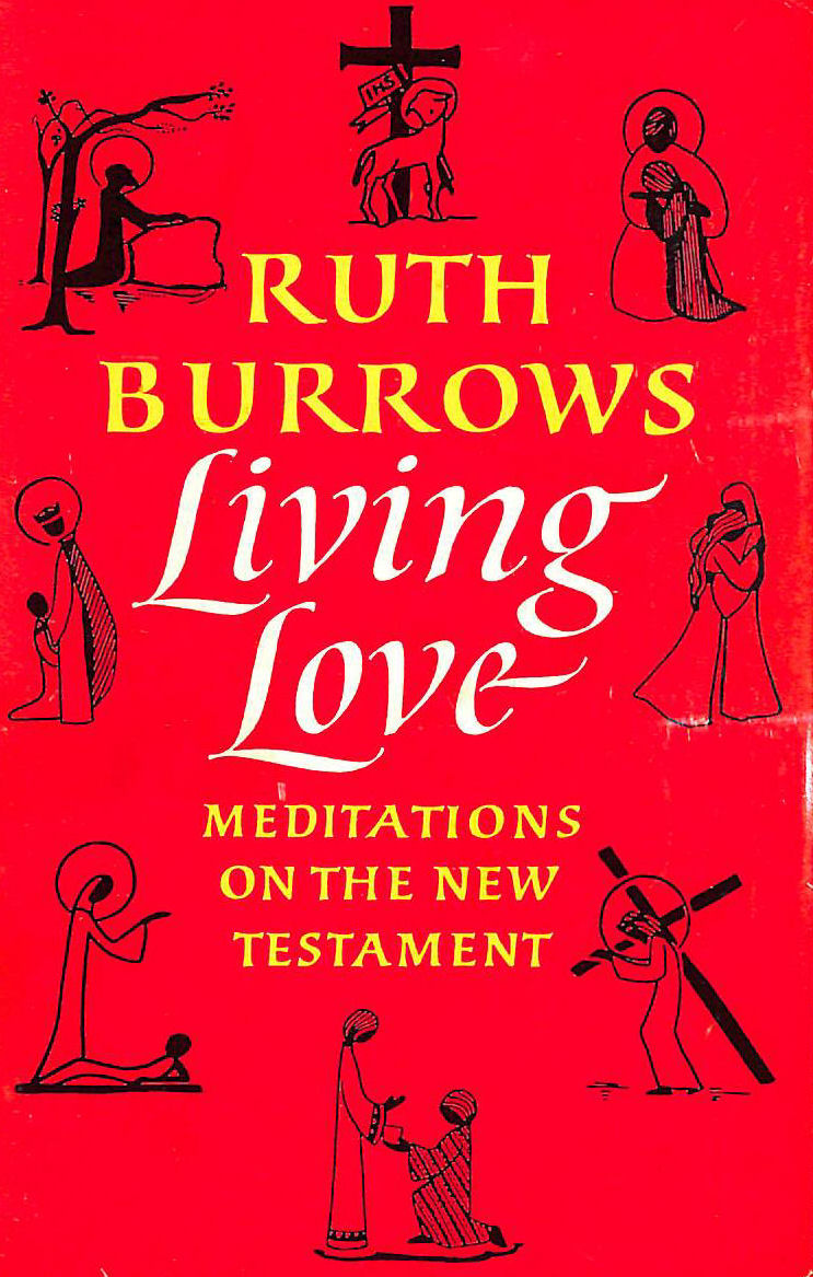 Image for Living Love: Meditations on the New Testament