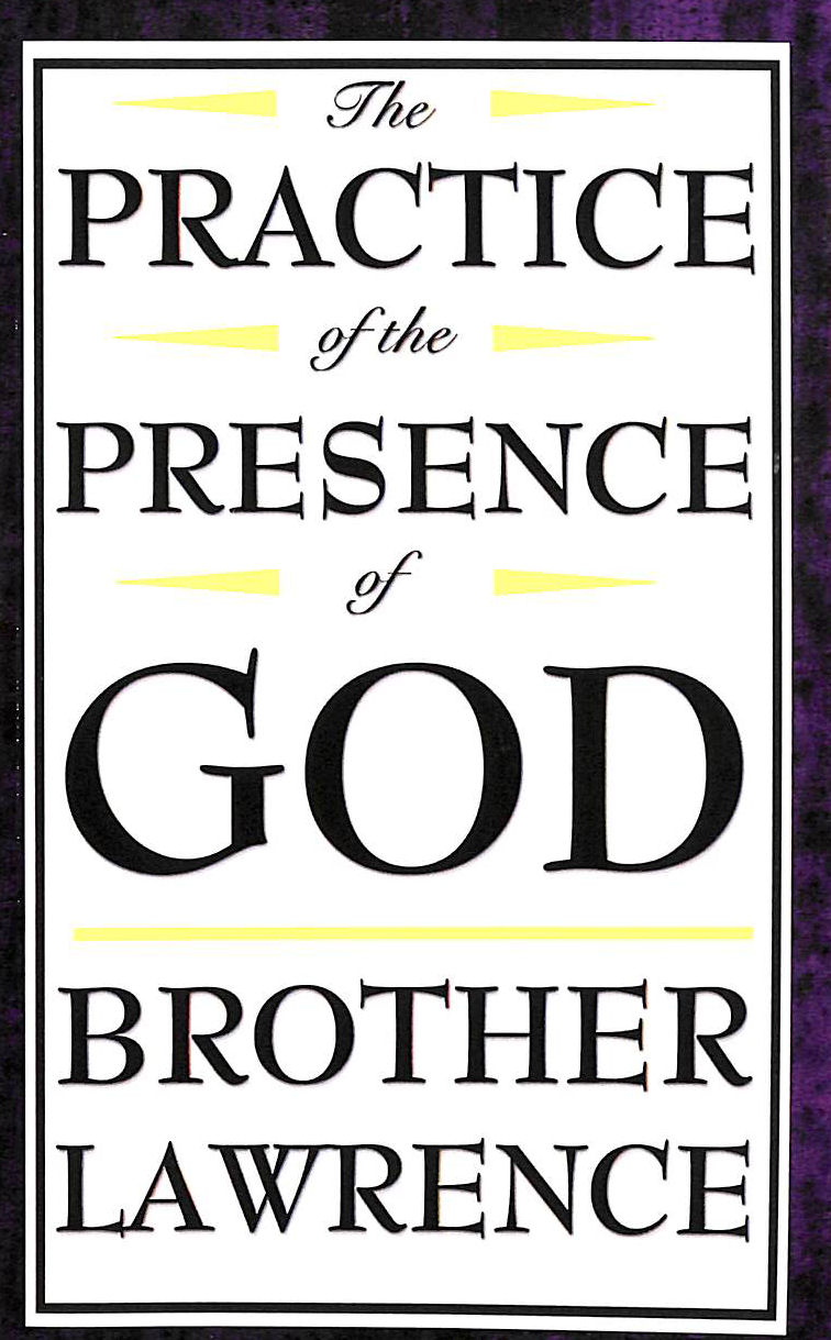 Image for The Practice of the Presence of God: The Best Rule of a Holy Life