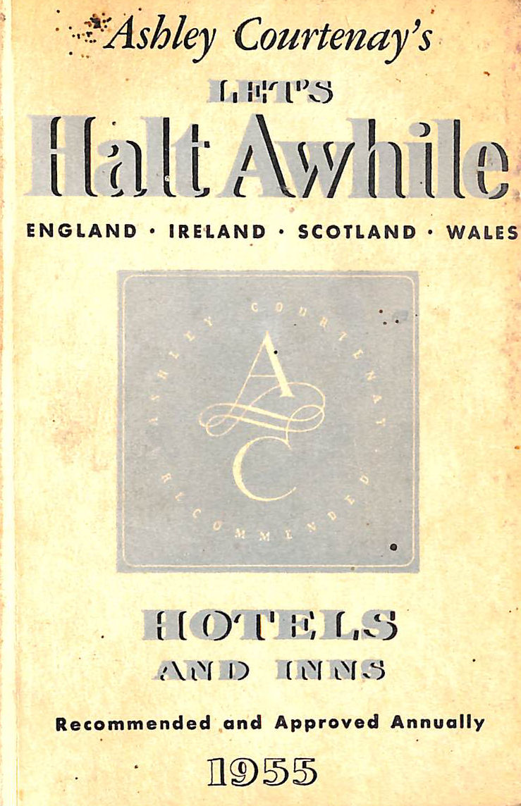 Image for Let's Halt Awhile In Britain And Ireland. Being Recommendations Based On His Personal Experience Of Hotels And Inns In England, Scotland, Wales, Ireland, Channel Islands And The Isle Of Man. 22nd Edition. January 1955