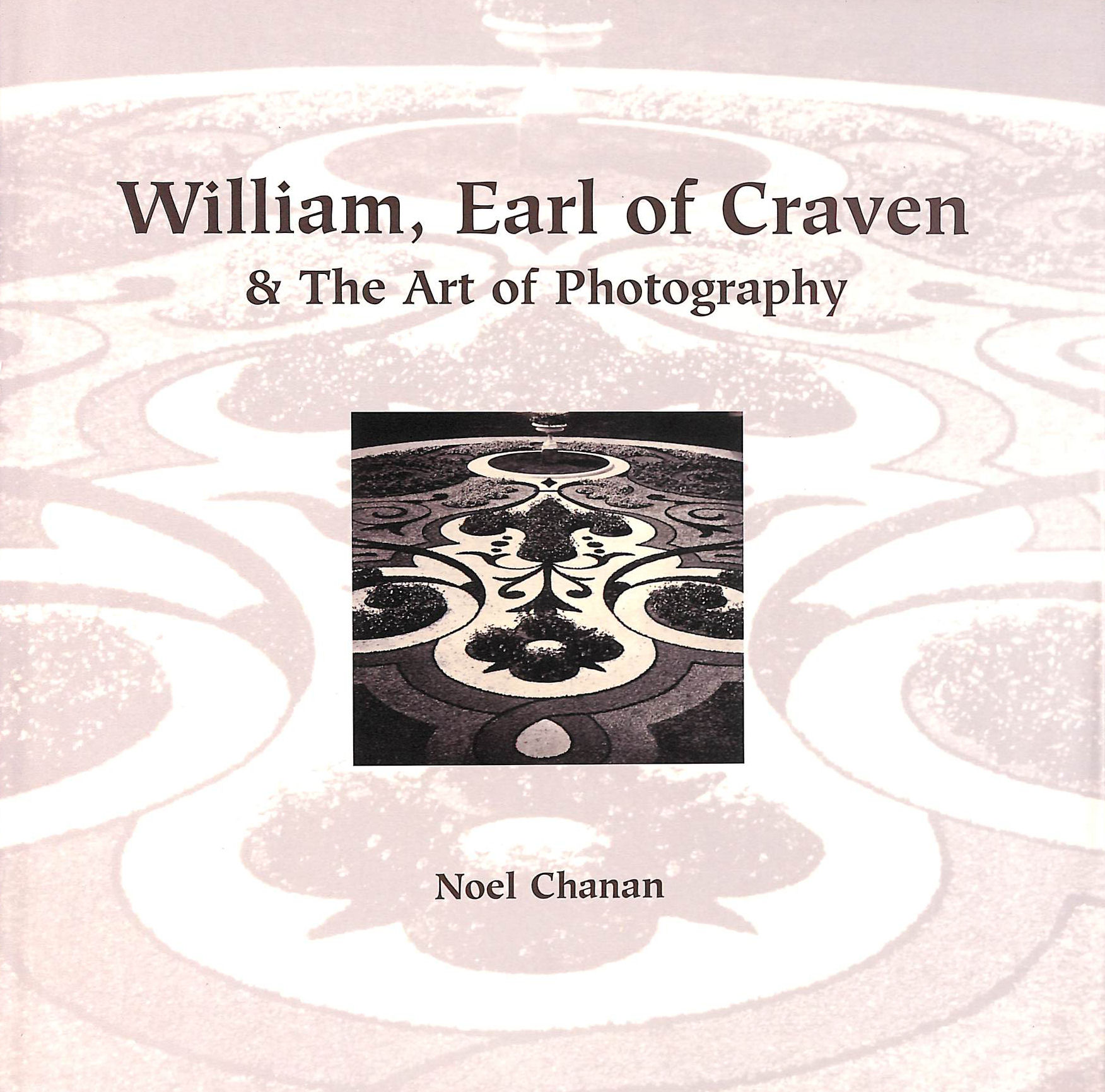 Image for William, Earl of Craven: And the Art of Photography
